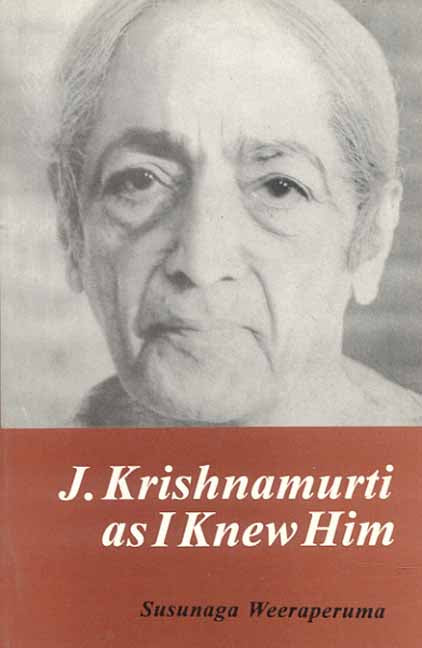 J. Krishnamurti: As I knew Him
