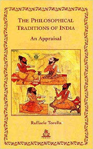 Philosophical Traditions of India: An Appraisal by R. Torella (2011-12-01)