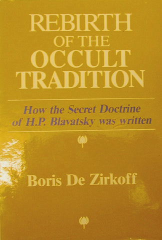 Rebirth of the Occult Tradition: How the Secret Doctrine of H. P. Blavatsky Was Written (Paperback)
