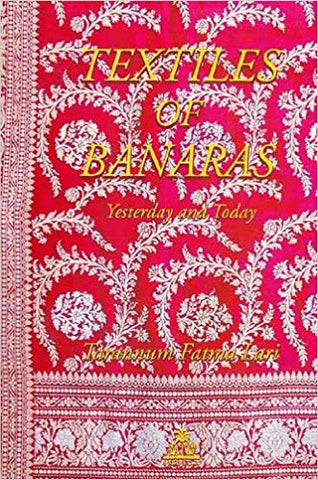 Textiles of Banaras Yesterday and Today