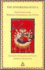 The Aphorisms of Siva The Siva Sutra with Bhaskara's Commentary, the Varttika