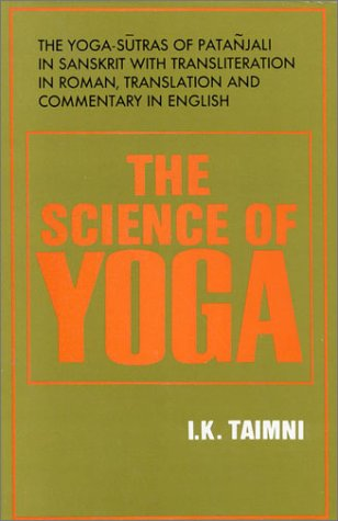 The Science of Yoga: The Yoga-Sutras of Patanjali in Sanskrit by I. .K. Taimni (Hardcover)
