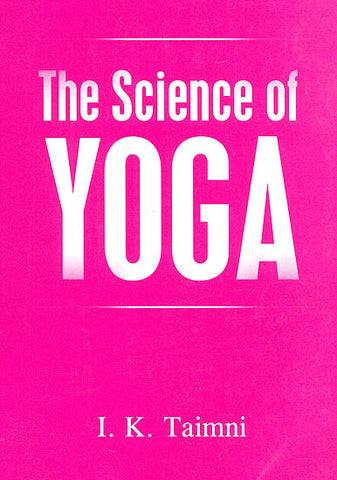 The Science of Yoga: The Yoga-Sutras of Patanjali in Sanskrit by I. .K. Taimni (Paperback)