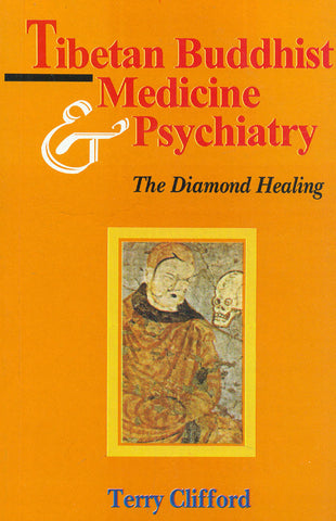 Tibetan Buddhist Medicine and Psychiatry - The Diamond Healing