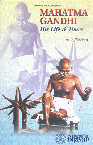 Mahatma Gandhi - His Life and Times