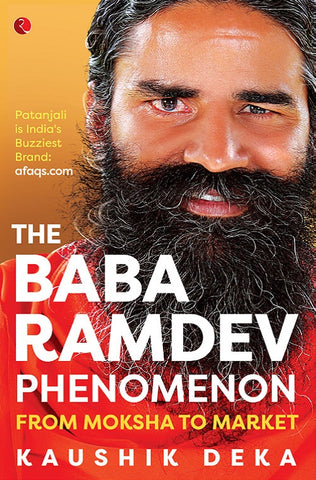 The Baba Ramdev : Phenomenon From Moksha To Market (HB)