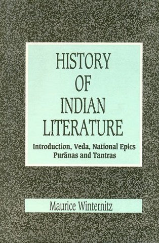 A History Of Indian Literature: Introduction, Veda, National Epics Puranas And Tantras, Vol. I