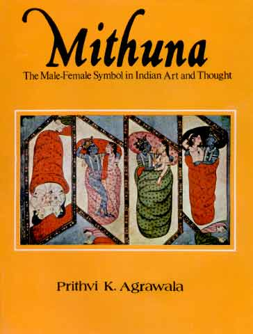 Mithuna : The Male-Female Symbol in Indian Art and Thought