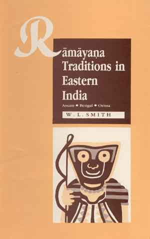 Ramayana Traditions in Eastern India Assam, Bengal and Orissa