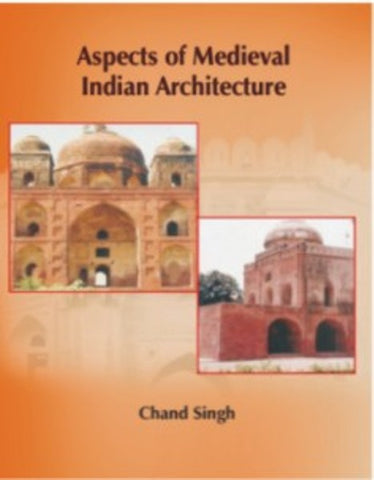 Aspects of Medieval Indian Architecture