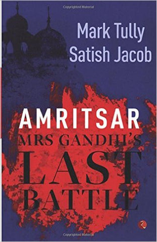 Amritsar Mrs Gandhis Last Battle