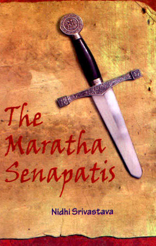 The Maratha Senapatis by Nidhi Srivastava