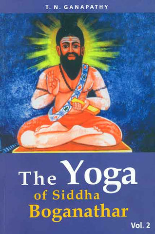 The Yoga of Siddha Boganathar (Vol. 2)