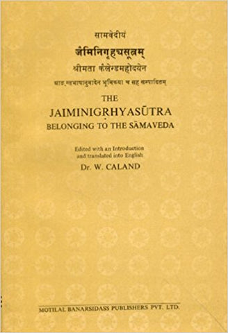 THE JAIMINIGRHYASUTRA BELONGING TO THE SAMAVEDA