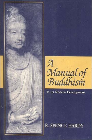 A Manual of Buddhism In its modern development