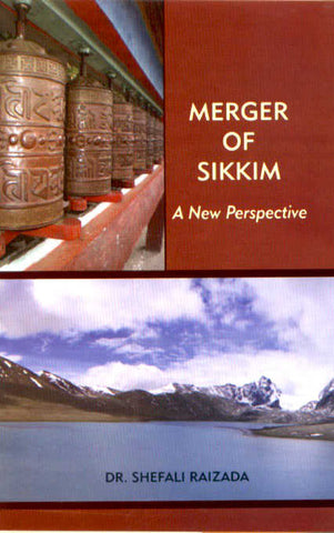 Merger of Sikkim :A New Perespectie by Sefali Raizada