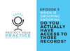 Protect Your Practice Episode 5: When is Snooping Snooping: Do You Actually Have Access to Those Records?