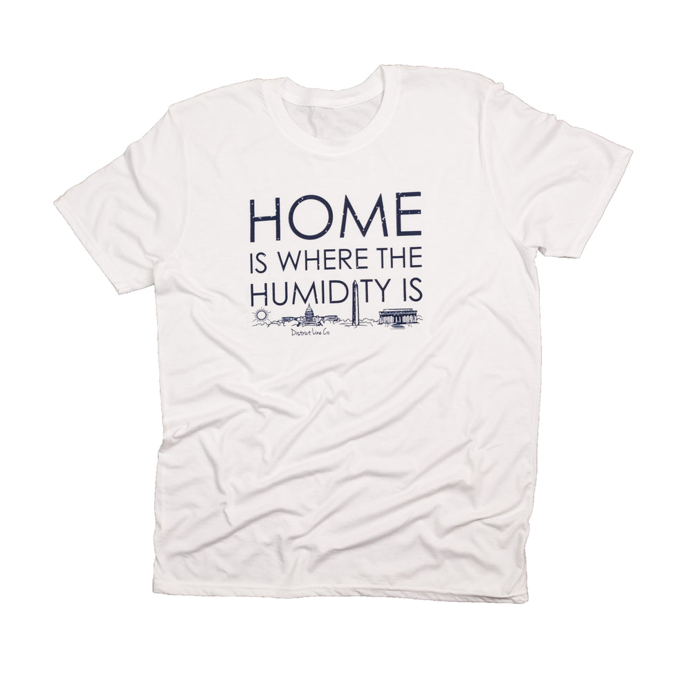 Home is Where the Humidity Is | Unisex Tee | White