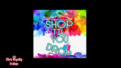 Shop Til' You Drop