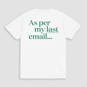 Newspread: As Per My Last Email T-Shirt White | Newspread Store