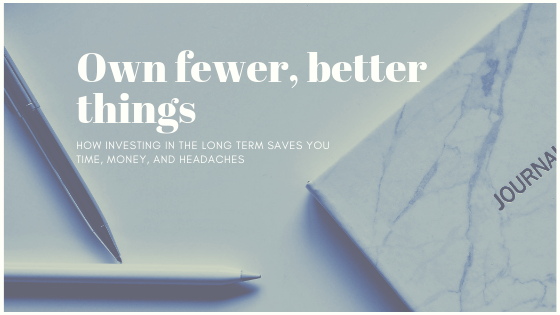 Own fewer, better things