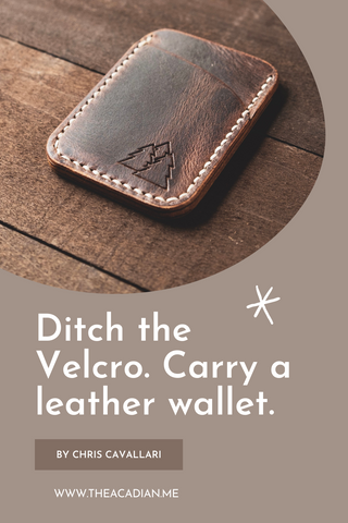 Why you should ditch the velcro and carry a handmade leather wallet
