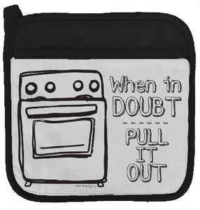 "Twisted Wares Pot Holder - When in Doubt Pull IT Out - Funny Oven Mitt - Large Hot Pad 9"" x 9"""
