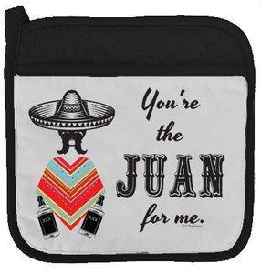 "Twisted Wares Pot Holder - You're The Juan for ME - Funny Oven Mitt - Large Hot Pad 9"" x 9"""