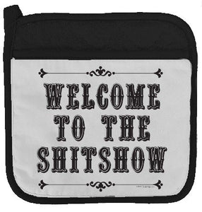 "Twisted Wares Pot Holder - Welcome to The Shitshow - Funny Oven Mitt - Large Hot Pad 9"" x 9"""