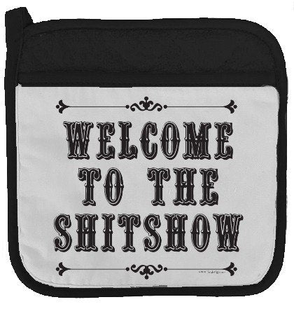 Twisted Wares Pot Holder - Welcome to The Shitshow - Funny Oven Mitt - Large Hot Pad 9