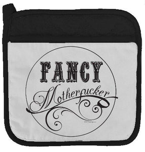 "Twisted Wares Pot Holder - Fancy MOTHERF'CKER - Funny Oven Mitt - Large Hot Pad 9"" x 9"""