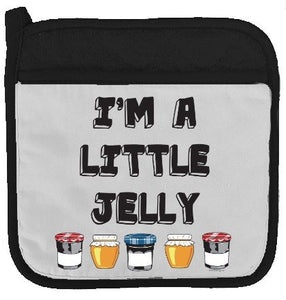 "Twisted Wares Pot Holder - I'm A Little Jelly - Funny Oven Mitt - Large Hot Pad 9"" x 9"""