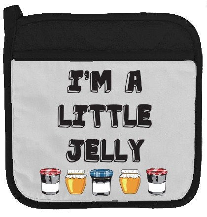 Twisted Wares Pot Holder - I'm A Little Jelly - Funny Oven Mitt - Large Hot Pad 9