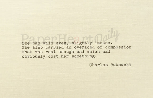 BUKOWSKI Typed Quote - PaperHeartDaily