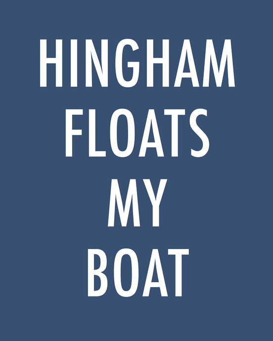 HINGHAM FLOATS MY BOAT - Color Pop Print