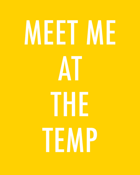MEET ME AT THE TEMP - Color Pop print