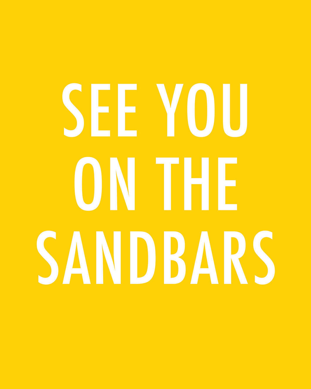 See You on the Sandbars- Color Pop Print