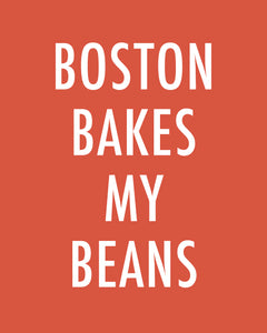 BOSTON BAKES MY BEANS - Color Pop Print