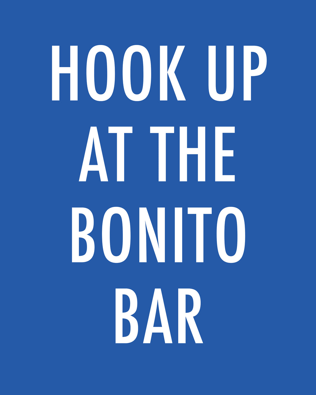 HOOK UP AT THE BONITO BAR - Color Pop Print