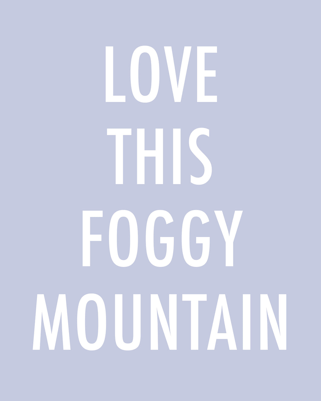 Love This Foggy Mountain - Color Pop Print