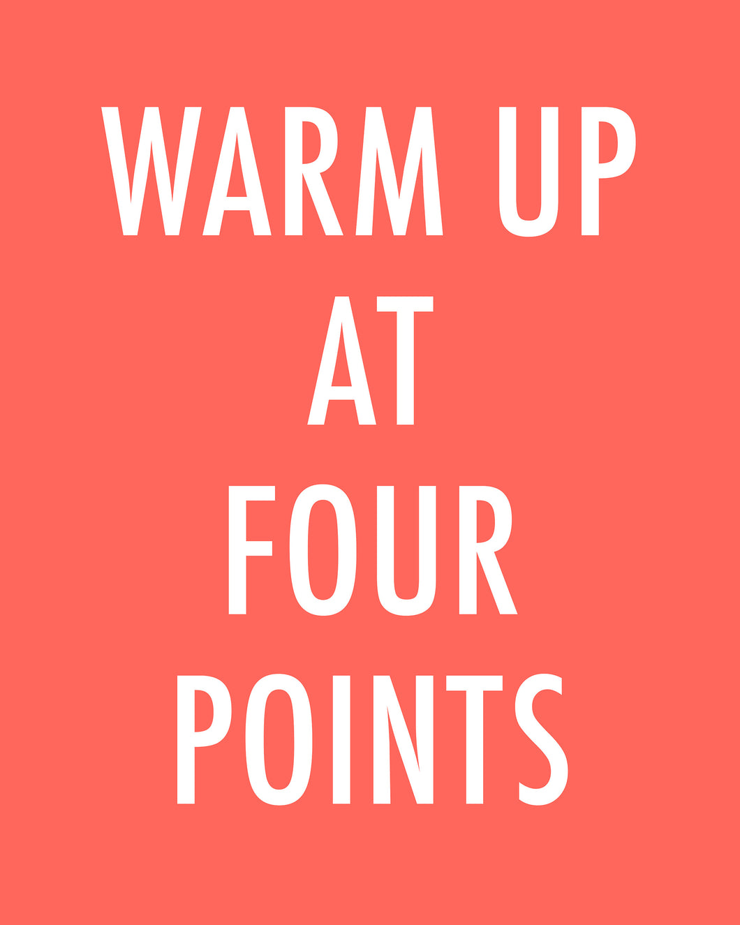 WARM UP AT FOUR POINTS - Color Pop Print