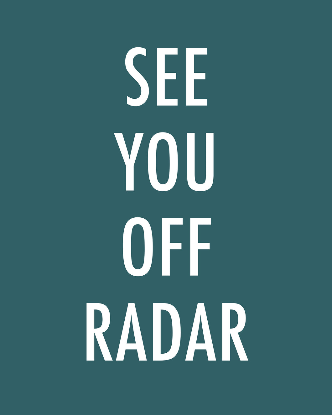 See You Off Radar - Color Pop Print, 20x24