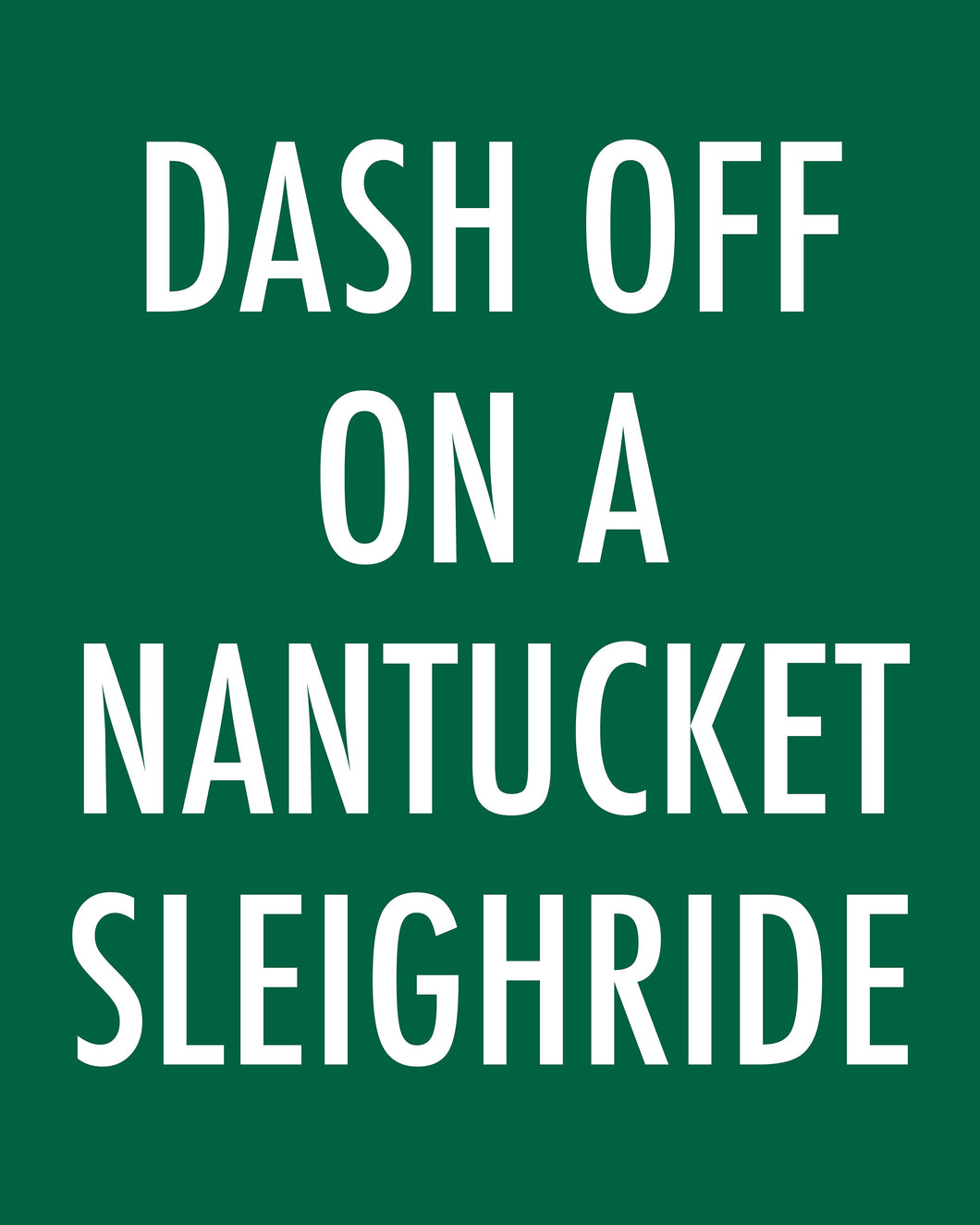 DASH OFF ON A NANTUCKET SLEIGHRIDE - Color Pop Print