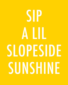 Sip A Lil Slopeside Sunshine - Color Pop Print