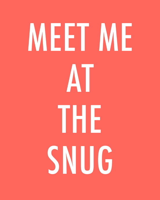MEET ME AT THE SNUG - Color Pop Print