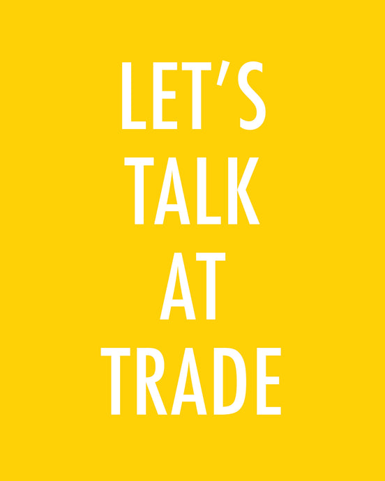 Let's Talk At Trade - Color Pop Print