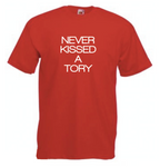 Never Kissed A Tory T Shirt
