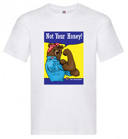 Bakewell Not Your Honey, Bear T shirt