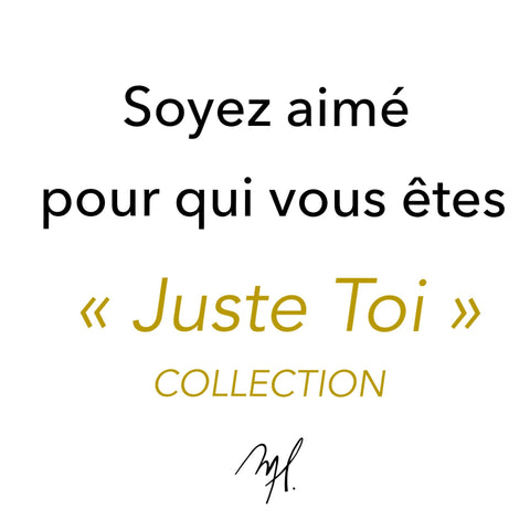 Collection JUSTE TOI
