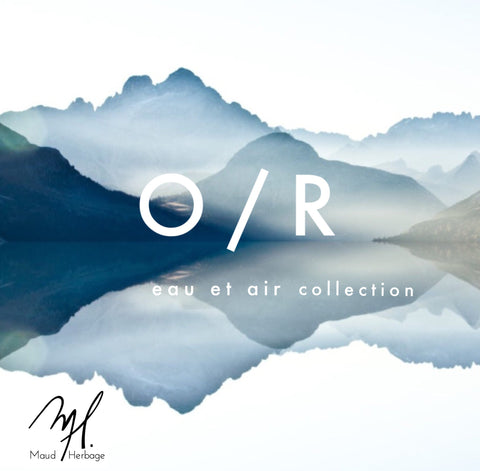 Collection O / R Eau et Air